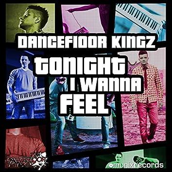 Tonight I Wanna Feel