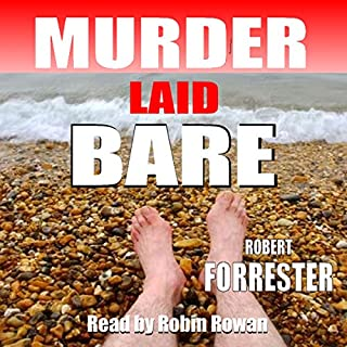 Murder Laid Bare     Hope and Carver, Book 1              By:                                                                                                                                 Robert Forrester                               Narrated by:                                                                                                                                 Robin Rowan                      Length: 6 hrs and 29 mins     2 ratings     Overall 3.0
