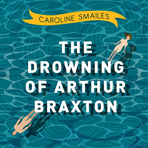 The Drowning of Arthur Braxton audiobook cover art