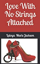 Love With No Strings Attached