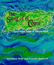 The Song of El Coqui and Other Tales of Puerto Rico