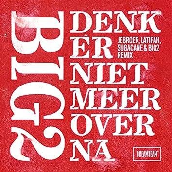 Denk Er Niet Meer Over Na (Jebroer, Latifah, Sugacane & Big2 Remix)