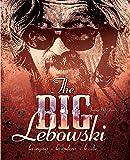 The Big Lebowski - Les Origines, les Coulisses, le Culte