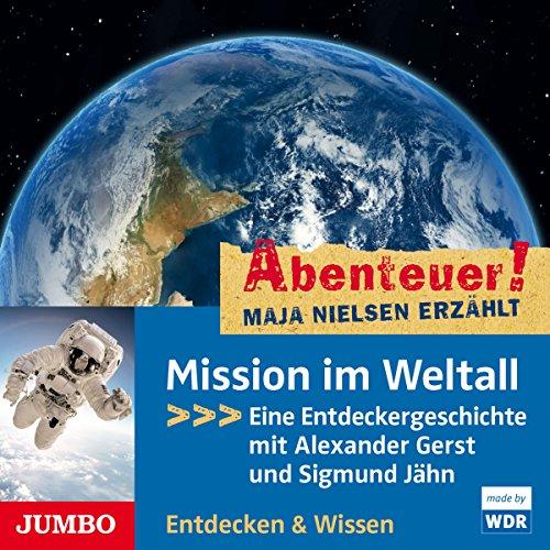 Mission im Weltall - Eine Entdeckergeschichte mit Alexander Gerst und Sigmund Jähn Titelbild