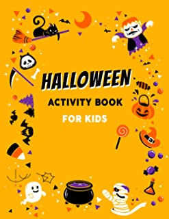 Halloween Activity Book For Kids: Halloween Books for Kids, Fun and Spooky Coloring Pages, Puzzles, Mazes, Word Search and...