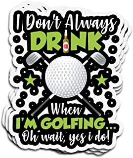 Lucky Star 3 PCs Stickers I Don't Always Drink When I'm Golfing Oh Wait Yes I Do Funny 4 × 3 Inch Die-Cut Wall Decals for Laptop Window