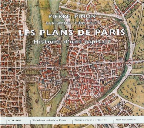 Les plans de Paris : Histoire d'une capitale