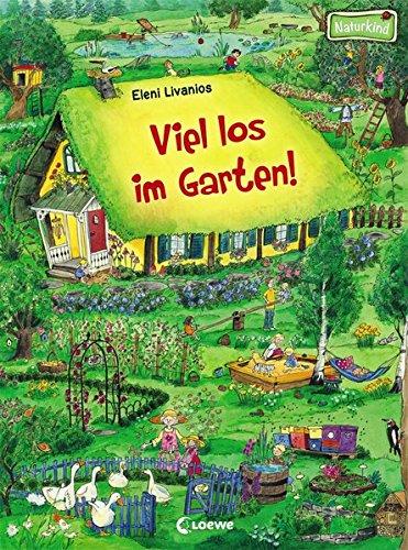 Viel los im Garten! (Naturkind)