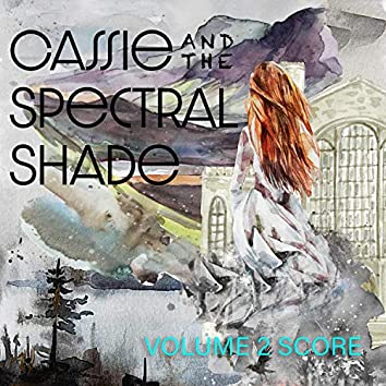 Cassie and the Spectral Shade, Vol. 2 (Original Audio Theater Soundtrack)