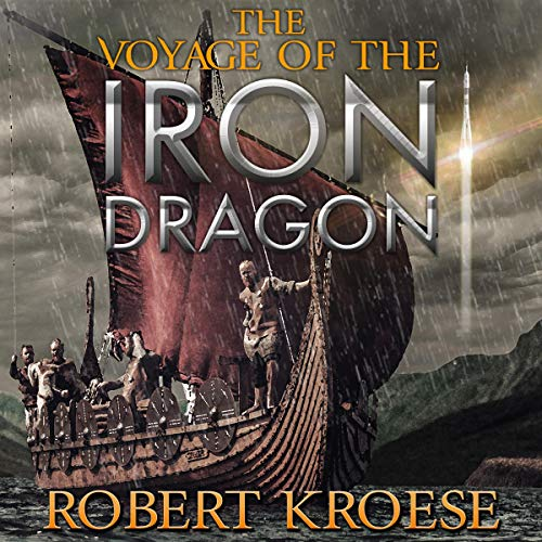 The Voyage of the Iron Dragon (An Alternate History Viking Epic) audiobook cover art