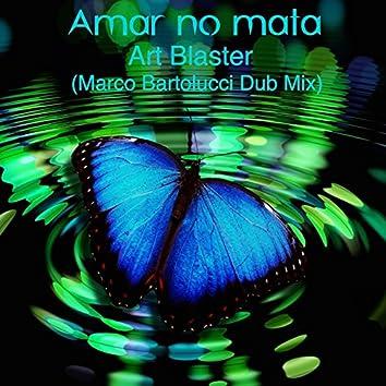 Amar No Mata (Marco Bartolucci Dub Remix)