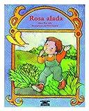Rosa Alada (Cuentos Para Todo El Ano) (Spanish Edition)...