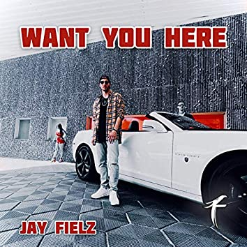 Want You Here