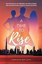 A Time to Rise: An Anthology of Middle Grade Fiction Stories
