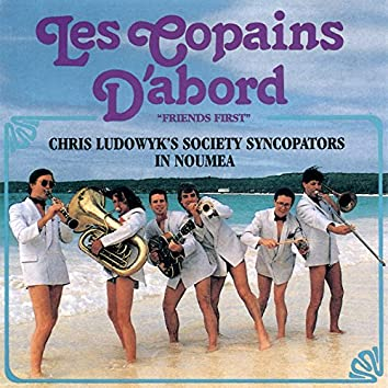 Les Copains D'abord: Chris Ludowyk's Society Syncopators In Noumea