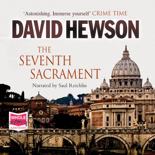 The Seventh Sacrament     The Rome Series: Book 5              By:                                                                                                                                 David Hewson                               Narrated by:                                                                                                                                 Saul Reichlin                      Length: 14 hrs and 8 mins     112 ratings     Overall 3.8