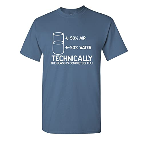 5ba252fbfd17 Feelin Good Tees Technically The Glass is Completely Science Sarcasm Funny  Cool Humor T-Shirts