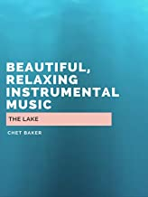 The Lake - Beautiful, Relaxing Instrumental Music