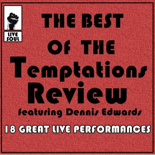 The Temptations Review & Dennis Edwards