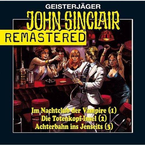 John Sinclair Sammlerbox 1: Folgen 1-3 remastered. Nachtclub/Totenkopf-Insel/Achterbahn. (Lübbe Audio)