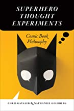 Superhero Thought Experiments: Comic Book Philosophy