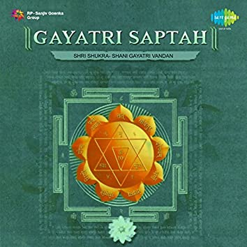 Gayatri Saptah (Shri Shukra - Shani Gayatri Vandan)