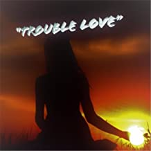 trouble love freestyle