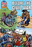 Before the Civil War 1830-1860 (Saddleback Graphic: U.s. History)