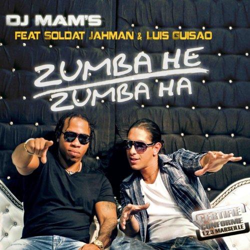 Zumba He Zumba Ha (feat. Soldat Jahman & Luis Guisao) (feat. Soldat Jahman & Luis Guisao)