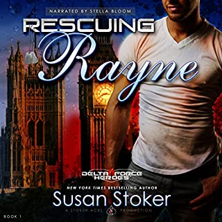 Rescuing Rayne     Delta Force Heroes, Book 1              By:                                                                                                                                 Susan Stoker                               Narrated by:                                                                                                                                 Stella Bloom                      Length: 8 hrs and 53 mins     35 ratings     Overall 4.7