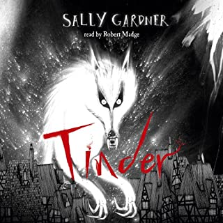 Tinder                   By:                                                                                                                                 Sally Gardner                               Narrated by:                                                                                                                                 Robert Madge                      Length: 4 hrs and 53 mins     33 ratings     Overall 3.9