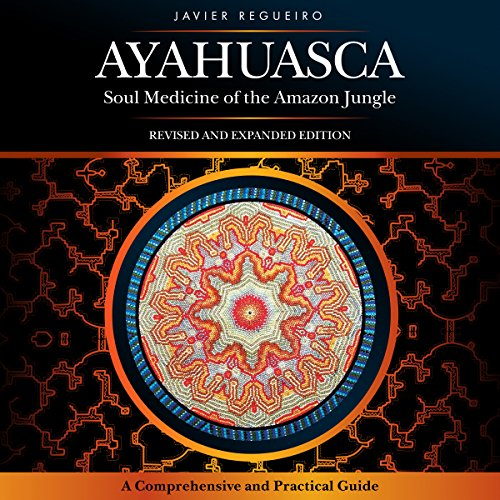 Ayahuasca: Soul Medicine of the Amazon Jungle audiobook cover art