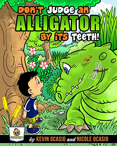 Don't Judge An Alligator By Its Teeth! (Benjamin's Adventures Book 1) by [Kevin Ocasio, Nicole Ocasio]