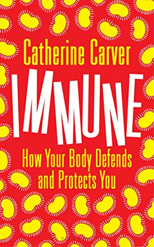Immune: How Your Body Defends and Protects You (Bloomsbury Sigma) (English Edition)