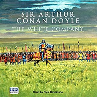 The White Company                   By:                                                                                                                                 Arthur Conan Doyle                               Narrated by:                                                                                                                                 Nick Rawlinson                      Length: 15 hrs and 31 mins     19 ratings     Overall 4.4