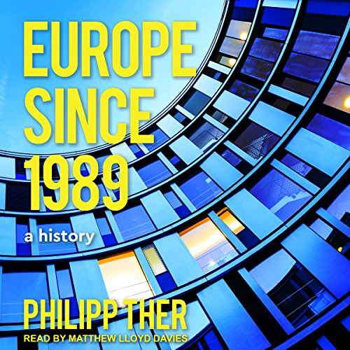 Europe Since 1989     A History              De :                                                                                                                                 Philipp Ther                               Lu par :                                                                                                                                 Matthew Lloyd Davies                      Durée : 12 h et 56 min     Pas de notations     Global 0,0