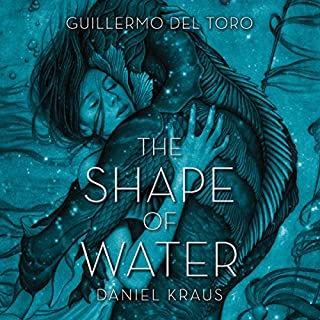The Shape of Water                   By:                                                                                                                                 Guillermo del Toro,                                                                                        Daniel Kraus                               Narrated by:                                                                                                                                 Jenna Lamia                      Length: 13 hrs and 28 mins     4,558 ratings     Overall 4.5