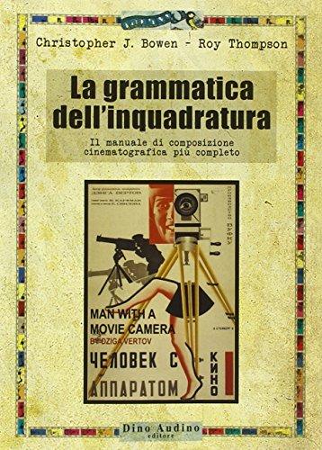 La grammatica dell'inquadratura. Il manuale di composizione
