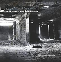 Places My Brain Feels Like #1: Abandoned Not Forgotten: Volume 1
