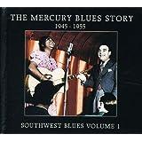 Mercury Blues Story: Southwest Blues 1