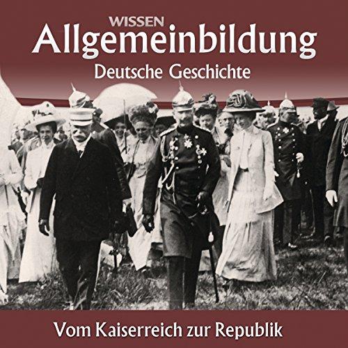Vom Kaiserreich zur Republik     Reihe Allgemeinbildung              By:                                                                                                                                 Wolfgang Benz                               Narrated by:                                                                                                                                 Marina Köhler,                                                                                        Michael Schwarzmaier                      Length: 2 hrs and 36 mins     1 rating     Overall 5.0