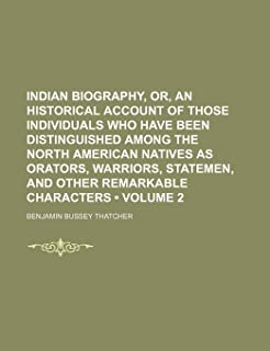Indian Biography, Or, an Historical Account of Those Individuals Who Have Been Distinguished Among the North American Nati...
