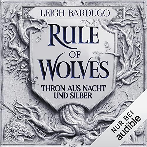 Rule of Wolves - Thron aus Nacht und Silber Titelbild