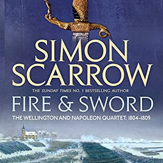 Fire and Sword     Wellington and Napoleon, Book 3              Written by:                                                                                                                                 Simon Scarrow                               Narrated by:                                                                                                                                 Jonathan Keeble                      Length: 21 hrs and 18 mins     4 ratings     Overall 4.0