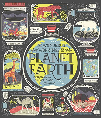 Compare Textbook Prices for The Wondrous Workings of Planet Earth: Understanding Our World and Its Ecosystems Illustrated Edition ISBN 9780399580413 by Ignotofsky, Rachel