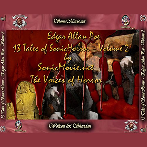 13 Tales of Sonic Horror by Edgar Allan Poe, Volume 2                   By:                                                                                                                                 Edgar Allan Poe                               Narrated by:                                                                                                                                 Sandy J. Hotchkiss,                                                                                        Lissa Lia,                                                                                        Mike Kicman,                   and others                 Length: 5 hrs and 39 mins     2 ratings     Overall 2.0