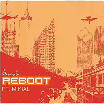 Reboot Ft. Mikial