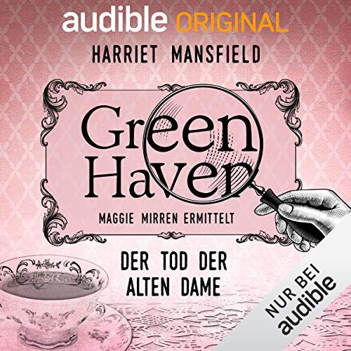 1. Der Tod der alten Dame: Green Haven. Maggie Mirren ermittelt