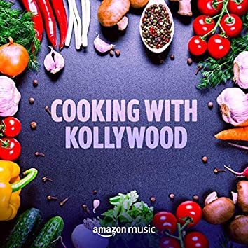 Cooking with Kollywood
