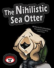 The Nihilistic Sea Otter (Animalosophy) (Volume 4)